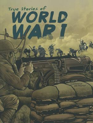 True Stories of World War I By Yomtov, Nel/ Proctor, Jon (ILT)